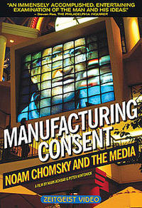 Ma­nu­fac­tu­ring Consent: Noam Chomsky and the Media