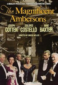 The Mag­nif­i­cent Ambersons